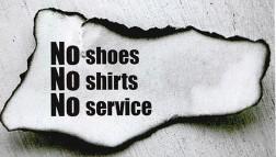 No shoes No shirts No service